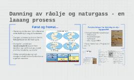 Danning av råolje og naturgass
