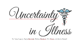Uncertainty in Illness
