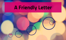 A Friendly Letter