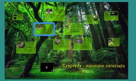 Kryptydy - nieznane zwierzęta
