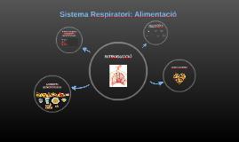 Sistema Respiratori: Alimentació