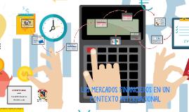 LOS MERCADOS FINANCIEROS EN UN CONTEXTO INTERNACIONAL