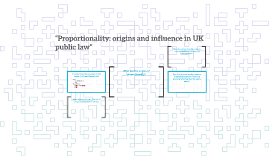 """Proportionality: origins and influence in UK public law"""
