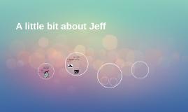 A little bit about Jeff