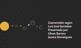 Cosmovisión según Luis José González