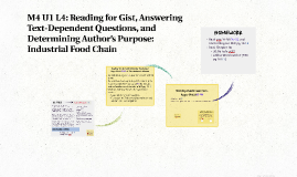 M4 U1 L4: Reading for Gist, Answering Text-Dependent Questio