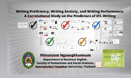 Writing Proficiency, Writing Anxiety, and Writing Performance: A Correlational Study on the Predictors of EFL Writing