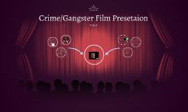 Crime/Gangster Film Presetaion