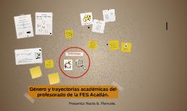 Género y trayectorias académicas del profesorado de la FES A