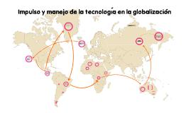 Globalización (manejo de la tecnología)