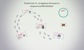 Friedrich der II. -ein legitimer Herrscher in Anspruch und W