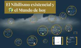 El nihilismo existencial y el mundo de hoy