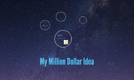 My Million Dollar Idea