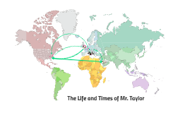 The Life and Times of Mr. Taylor