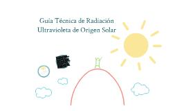 Copy of Guía Técnica de Radiación UV de Origen Solar