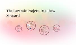 The Laramie Project- Matthew Shepard