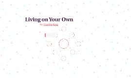 Living on Your Own