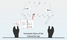 Economic Ideas of the Industrial Age