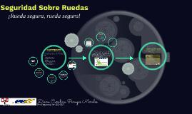 Copy of Seguridad Sobre Ruedas
