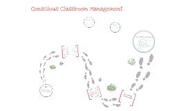 Copy of Copy of Conscious Classroom Management