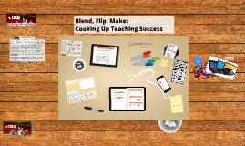 Blend, Flip, Make: Cooking Up Teaching Change