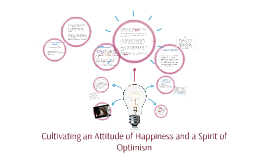 Cultivating an Attitude of Happiness and a Spirit of Optimis