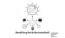 Should Drug Use Be Decriminalized?