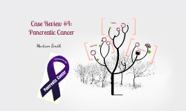 Case Review #4: Pancreatic Cancer