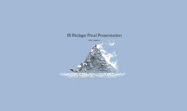 IB Biology Final Presentation