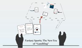 "Fantasy Sports: The New Era of ""Gambling"""