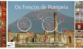 Copy of Os frescos de Pompeia