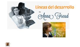 Anna Freud Líneas de desarrollo Alejandro Camarillo