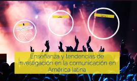 Enseñanza y tendencias de investigación en la comunicación e