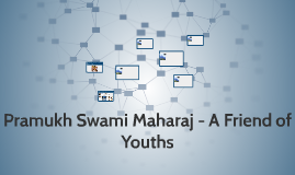 Copy of Pramukh Swami Maharaj - A Friend of Youths