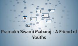 Copy of Pramukh Swami Maharaj - A Friend of Youths