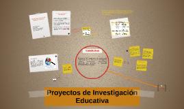 Proyectos de Investigación Educativa
