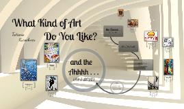 Copy of What Kind of Art do YOU Like? Tatiana Kurschner
