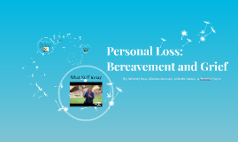Personal Loss: Bereavement and Grief