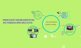 PROCESO Y HERRAMIENTAS DE FORMACIÓN DOCENTE