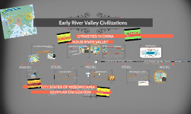 Copy of Early River Valley Civilizations