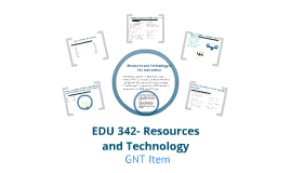 EDU 342- Resources and Technology