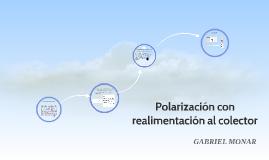 Copy of Polarizacion con realimentacion al colector
