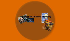 Working in Culture industry