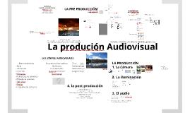 La producción audiovisual por Marco Marmolejo