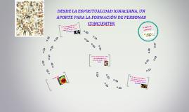 Copy of DESDE LA ESITUALIDAD IGNACIANA, UN APORTE PARA LA FORMACIÓN