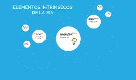 ELEMENTOS INTRINSECOS DE LA EIA