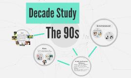 Decade Study - 90s