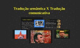Copy of Tradução semântica X Tradução comunicativa