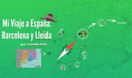 Mi Viaje a España: Barcelona y Lleida