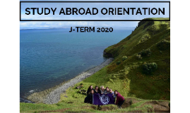 Copy of J-Term 2018 Orientation